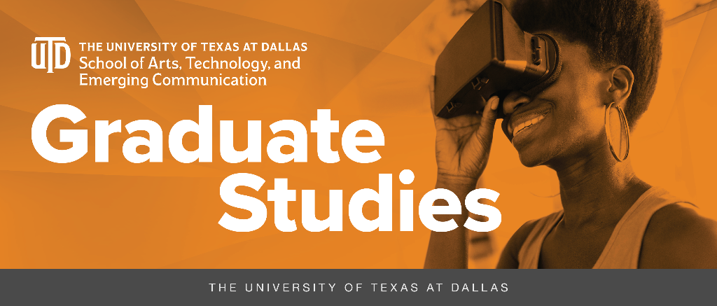 Young black woman smiling and looking into a Virtual Reality device; On an orange background with white text that says The University of Texas at Dallas School of Arts, Technology, and Emerging Communication Graduate Studies
